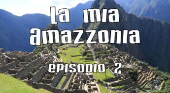 La mia Amazzonia - Ep. 2